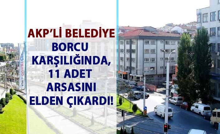AKP'li Güngören Belediyesi borcuna karşılık 11 taşınmazını devretti!