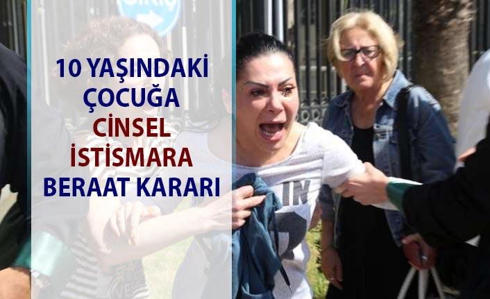 Antalya'da 10 yaşındaki çocuğa cinsel istismar yapan zanlıya beraat kararı çıktı!