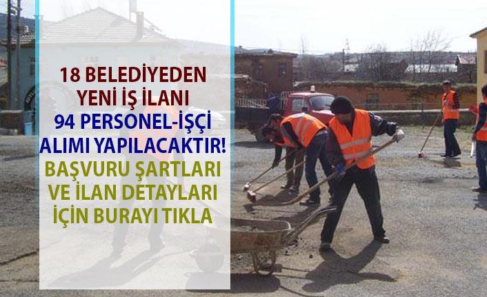 Belediye işçi personel alımı iş ilanları! İŞKUR, 18 Farklı belediyede 94 vasıflı vasıfsız işçi alımı yapacaktır