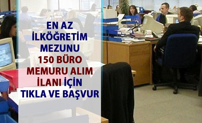 Büro Memuru iş ilanları! İŞKUR tarafından İstanbul ili için 150 büro memur alımı yağılacaktır!