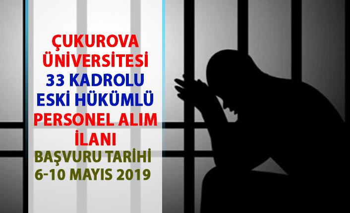 Çukurova Üniversitesi eski hükümlü işçi alım ilanı! 33 sürekli işçi personel alımı yapılacaktır!