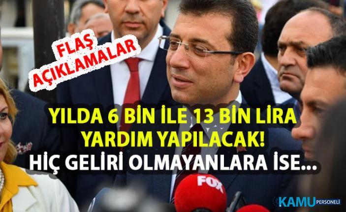 Ekrem İmamoğlu son dakika açıklaması: İhtiyaç sahiplerine 6 bin ile 13 bin lira arasında yardım yapılacak!