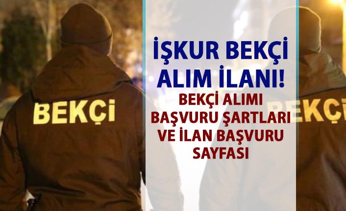 İŞKUR 2019 Bekçi Alım ilanı! İŞKUR tarafından bekçi alımı yapılacaktır!..