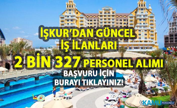 İŞKUR tarafından turizmde çalışacak 2.327 personel alımı yapılacaktır! İŞKUR güncel iş ilanları