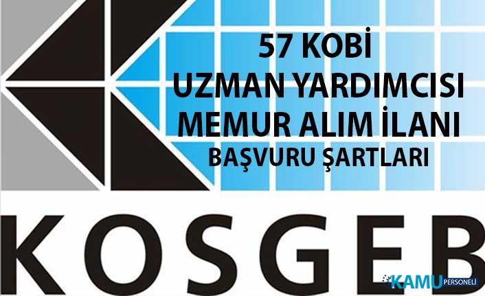 KOSGEB memur personel alımı başvuru şartları! 57 KOBİ Uzman Yardımcısı alım ilanı