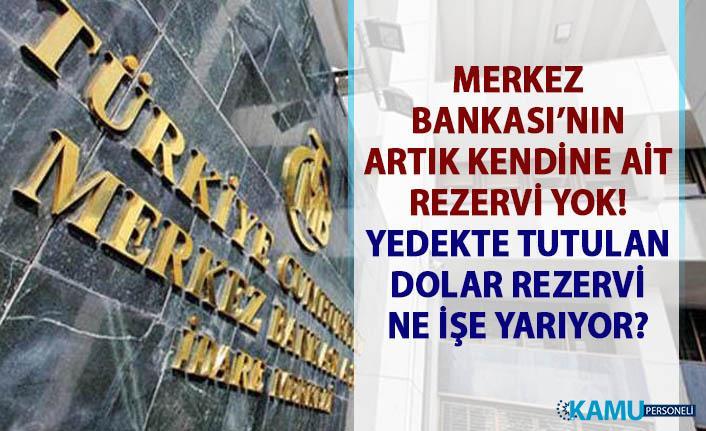 Merkez Bankası'nın dolar rezervi artık yok!