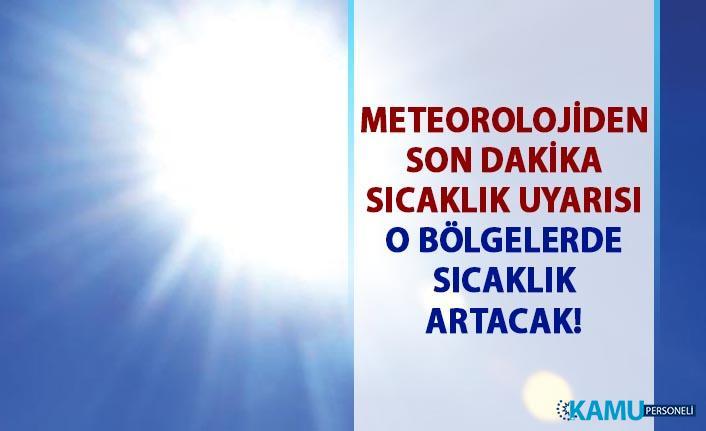 Meteorolojiden son dakika hava durumu açıklaması! Sıcaklıklar yükselecek..