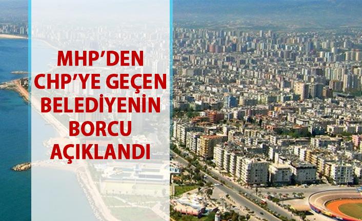MHP'den CHP'ye geçen Tarsus belediyesinin borcu açıklandı