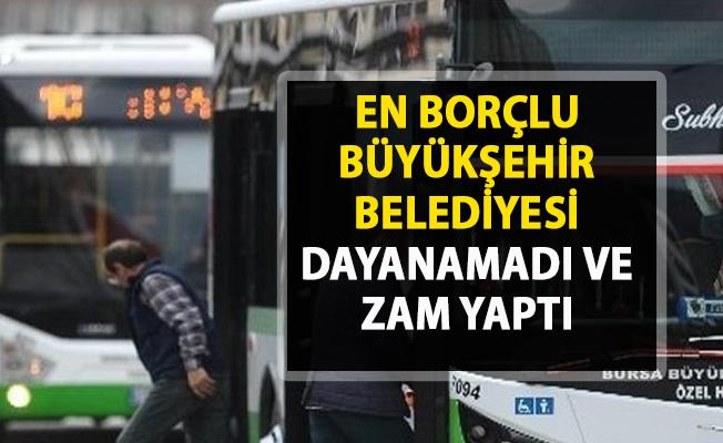 Toplu ulaşıma zam! En borçu büyükşehir belediyesi toplu taşıma ücretlerine zam yaptı!..
