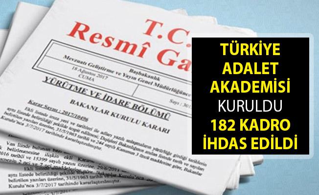 Türkiye Adalet Akademisi Kuruldu! 182 Kadro İhdas Edildi