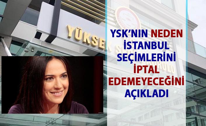 YSK İstanbul Seçimlerini iptal edebilir mi? Banu Güven YSK'nın seçimi neden iptal edemeyeceğini açıkladı