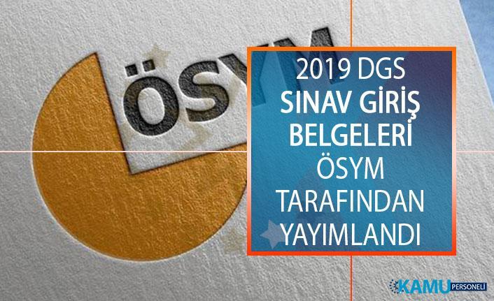 2019 Dikey Geçiş Sınavı (DGS) Sınav Giriş Belgeleri Yayımlandı! ÖSYM DGS Sınav Giriş Belgesi Nasıl Çıktı Alınır?