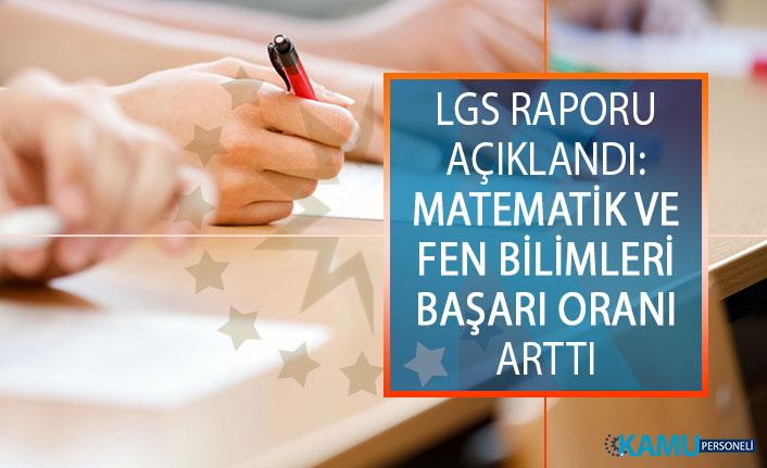 2019 LGS Değerlendirme Raporu Açıklandı: LGS'de Matematik Ve Fen Bilimlerindeki Başarı Oranı Arttı