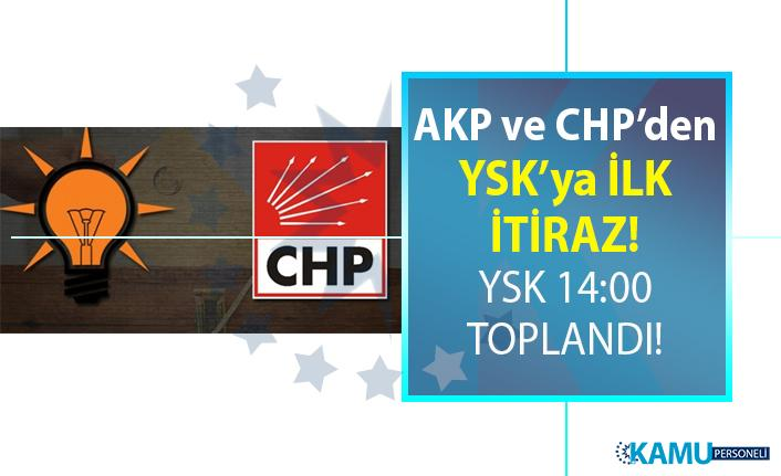 23 Haziran İstanbul seçimlerinde AKP ve CHP,'den YSK'ya ilk itiraz! YSK 14:00 toplandı