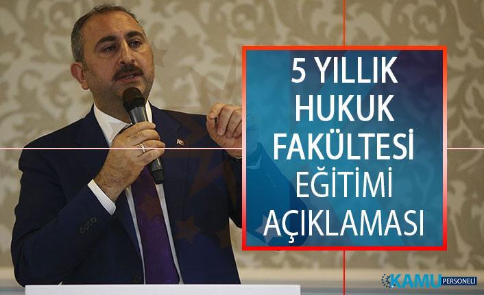 Adalet Bakanı Gül'den Hukuk Fakültesi Eğitiminin 5 Yıla Çıkarılması Hakkında Yeni Açıklama!