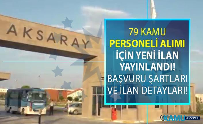 Aksaray Üniversitesi 05 Temmuz!a kadar 79 kamu personeli alımı için yeni ilan yayınlandı!