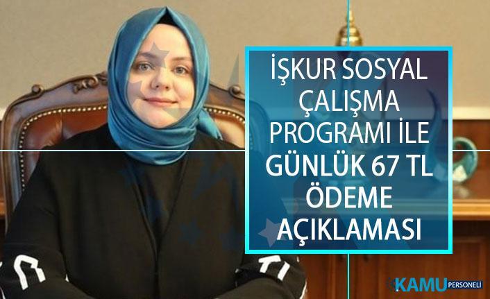 Bakan Zümrüt Selçuk'tan İŞKUR Sosyal Çalışma Programı İle Günlük 67 TL Ödeme Açıklaması!