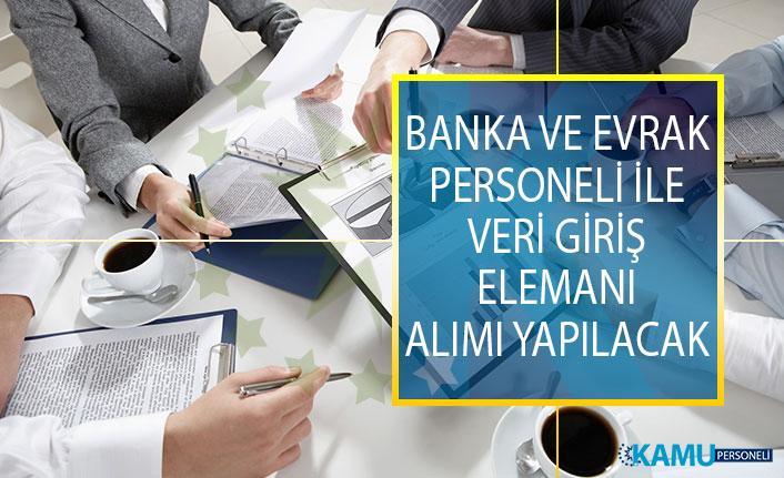 Banka Personeli, Evrak Personeli İle Veri Giriş Elemanı Alımı Yapılacak! İŞKUR İş İlanları
