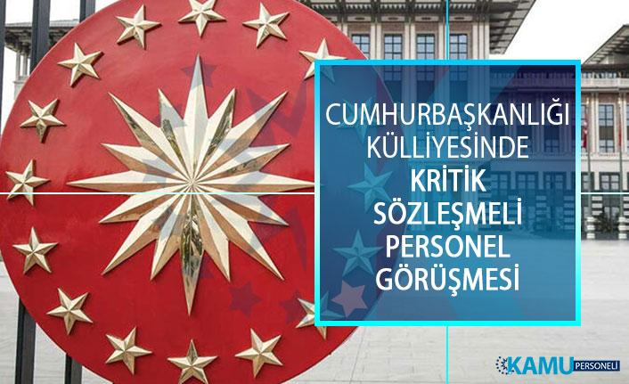 Cumhurbaşkanlığı Külliyesinde Kritik Sözleşmeli Personel Görüşmesi!