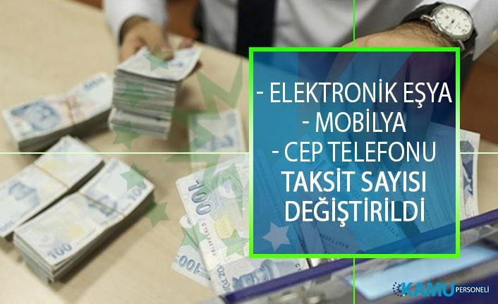 Elektronik ve Beyaz Eşya Alımlarında Taksit Sayısı Arttı! Elektronik Eşya, Mobilya ve Cep Telefonu Yeni Taksit Sayıları