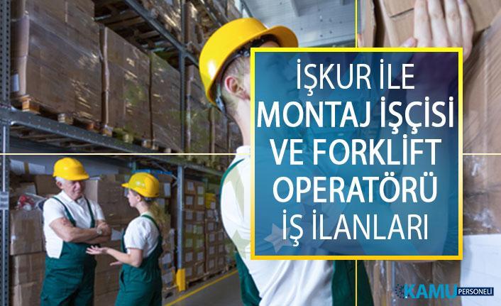 İŞKUR İle Montaj İşçisi ve Forklift Operatörü İş İlanları! İŞKUR İş İlanları Başvuru Şartları Neler?