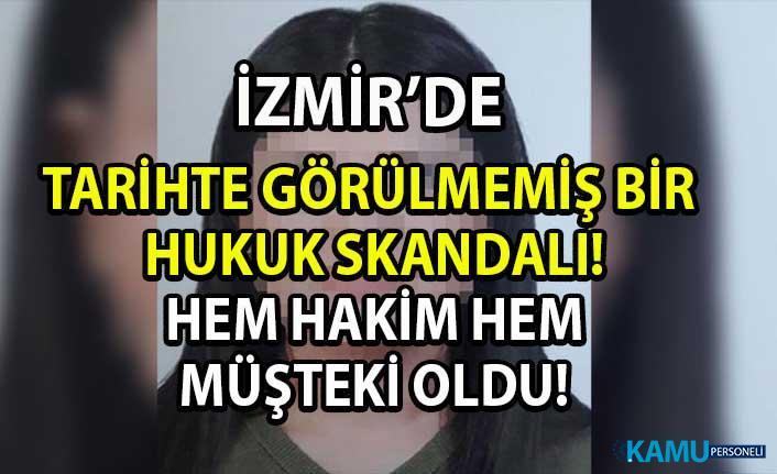 İzmir'de tarihi hukuk skandalı! Şikayetçi olduğu dava duruşmasında hem hakim hem müşteki oldu!
