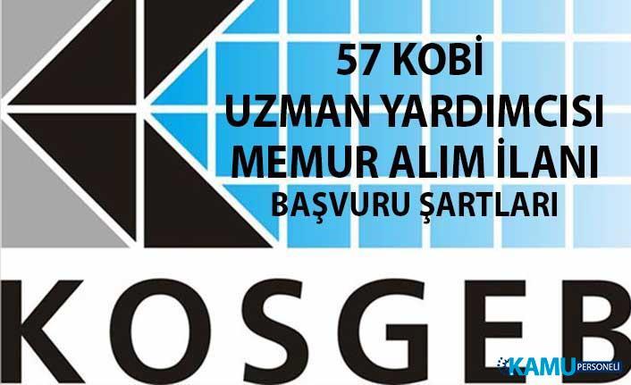 KOSGEB personel alımı başvuru şartları! 57 KOBİ Uzman Yardımcısı memuru alım ilanı yayınlandı!