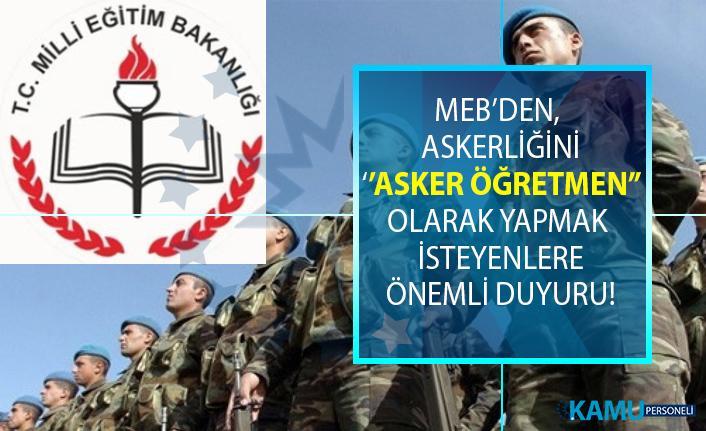 Milli Eğitim Bakanlığı'ndan (MEB), askeriliği 'asker öğretmen' olarak yapmak isteyenlere önemli duyuru!