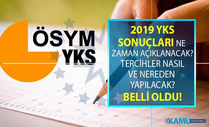 ÖSYM 2019 YKS sınav sonuçları 18 Temmuz'da açıklanacak! YKS tercih sonuçları ne zaman açıklanacak?