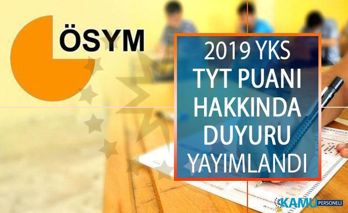 ÖSYM'den 2019 YKS TYT Puanı Hakkında Duyuru Yayımlandı!