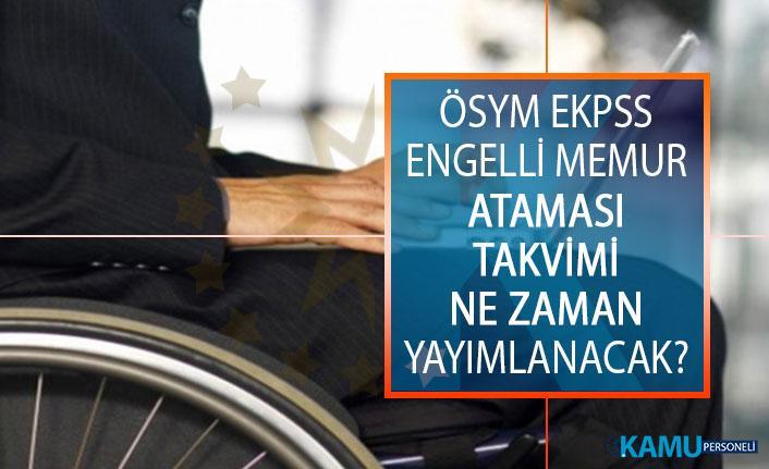 ÖSYM EKPSS Engelli Memur Ataması Takvimi Ne Zaman Yayımlanacak? 2019 EKPSS Tercih Takvimi