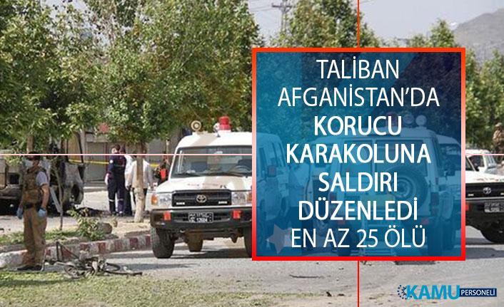 Taliban Militanları Afganistan'da Korucu Karakoluna Saldırı Düzenledi! Çok Sayıda Ölü Var