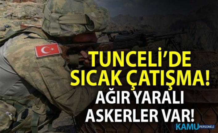 Tunceli'den Çatışma Haberleri: Yaralı askerler var!