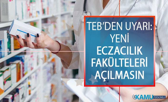 Türkiye Eczacılar Birliğinden (TEB) Uyarı: Yeni Eczacılık Fakülteleri Açılmasın