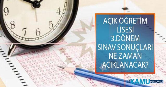 2019 Açık Öğretim Lisesi (AÖL) 3.Dönem Sınav Sonuçları Ne Zaman Açıklanacak?