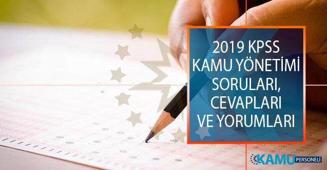 2019 KPSS Alan Bilgisi 1. Oturumu Kamu Yönetimi Soruları, Cevapları ve Yorumları! Kolay mıydı, Zor Muydu?