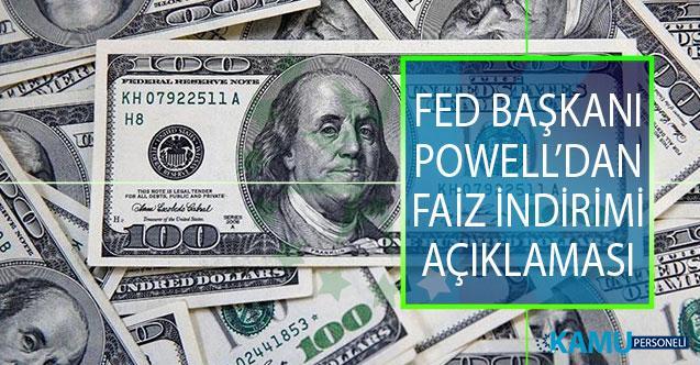 ABD Merkez Bankası (FED) Başkanı Jerome Powell'dan Faiz İndirimi Açıklaması!