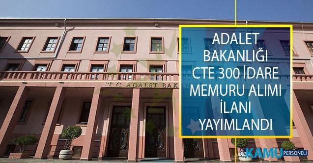 Adalet Bakanlığı Ceza ve Tevkifevleri Genel Müdürlüğü (CTE) KPSS Puanı İle 300 İdare Memuru Alım İlanı Yayımladı!