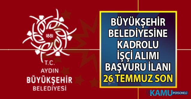 Aydın Büyükşehir Belediyesi 26 temmuza kadar 4 işçi alımı için başvuru ilanı yayınladı
