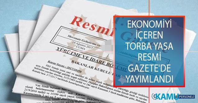 Ekonomiyi İçeren Torba Yasa Resmi Gazete'nin Mükerrer Sayısında Yayımlandı!