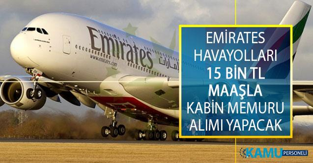 Emirates Havayolları 15 Bin TL Maaş İmkanıyla Kabin Memuru Alımı Yapacak! Emirates Havayolları Kabin Görevlisi Alımı Başvuru Şartları
