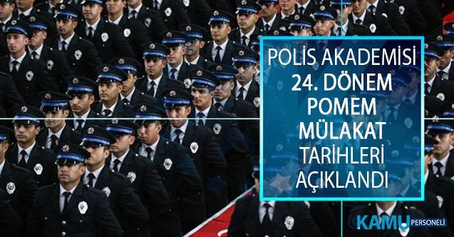 Emniyet Genel Müdürlüğü (EGM) Polis Akademisi Başkanlığı 24. Dönem POMEM Mülakat Tarihleri Açıklandı!