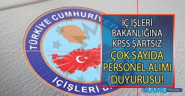 İçişleri Bakanlığı KPSS'li veya KPSS'siz yüksek maaşlı personel alımı yapıyor!