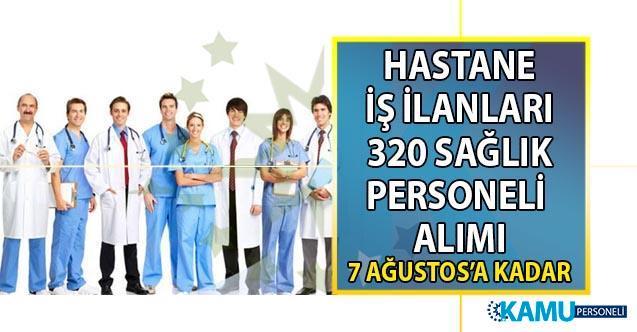 İŞKUR 30 Temmuz hastane iş ilanları! 320 sağlık personeli alımı başvuru ilanı