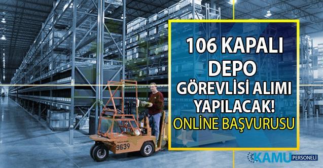 İŞKUR aracılığı ile kapalı depo görevlisi olarak 106 personel alımı yapılacaktır!