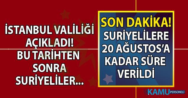 İstanbul Valiliği Düzensiz göçle mücadele çalışmaları kapsamında suriyelilere 20 Ağustos 2019'a kadar süre verdi