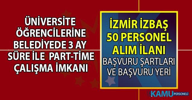 İzmir İZBAŞ önlisans ve lisans üniversite öğrencisi geçici part-time 50 personel alımı başvuru şartları ve başvuru yeri
