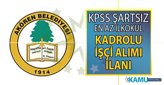 Konya Akören Belediyesi 29 Temmuz'da vasıfsız, kadrolu en az ilkokul mezunu işçi alımı yapacak!