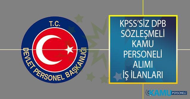 KPSS Puanı Olmayan Adayların Başvuru Yapabileceği Devlet Personel Başkanlığı (DPB) Sözleşmeli Kamu Personeli Alımı İş İlanları!