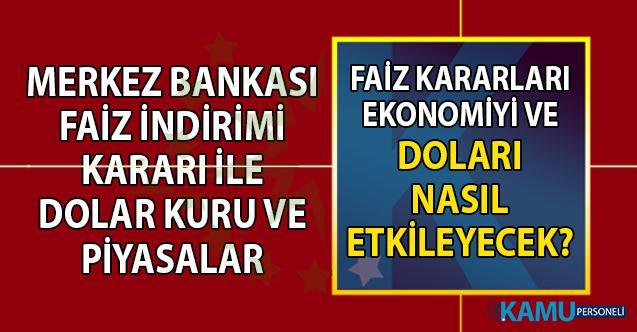 Merkez Bankası faiz indirimi kararları ekonomiyi ve doları nasıl etkiler? FED faiz kararının piyasalara etkisi